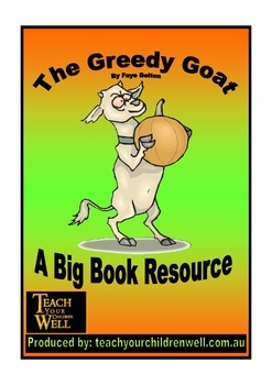 Big Book Activities - The Greedy Goat - 15 pages