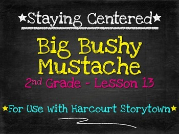 Big Bushy Mustache  2nd Grade Harcourt Storytown Lesson 13