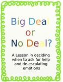 Big Deal or No Deal?  How to decide if you have a problem or not.