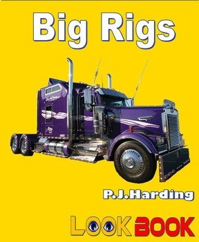 Big Rigs.A LOOK BOOK Easy Reader
