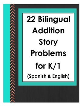 Bilingual Story /Word Problems (Addition) for K and 1 (Spa