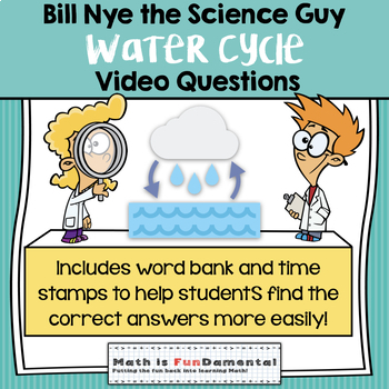 Bill Nye the Science Guy Water Cycle Video Questions w/ Wo