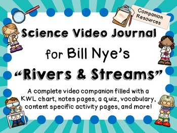 Bill Nye the Science Guy: Rivers and Streams - Video Journal