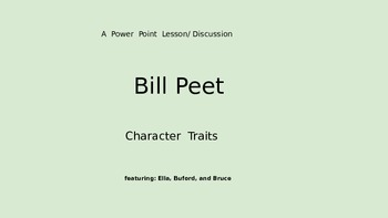 Bill Peet Character Traits Power Point Lesson/Discussion