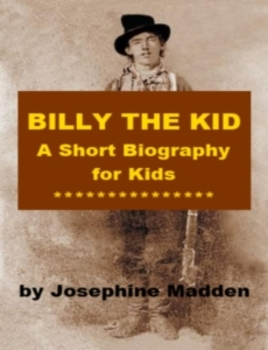 Billy the Kid - A Short Biography for Kids