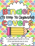 Binder Covers...Keepin' Ya Organized!