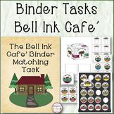 Binder Matching and Stocking Tasks Bell Ink Cafe
