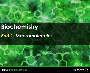 Biochemistry: Macromolecules, Photosynthesis, Respiration