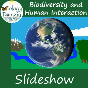 Biodiversity and Human Interaction Slide Show