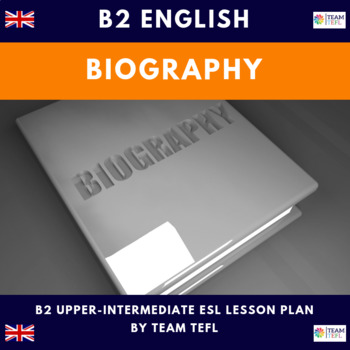 Biography B2 Upper-Intermediate Lesson Plan For ESL