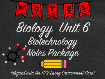 Biology BIotechnology Notes Package Aligned with NYS Livin