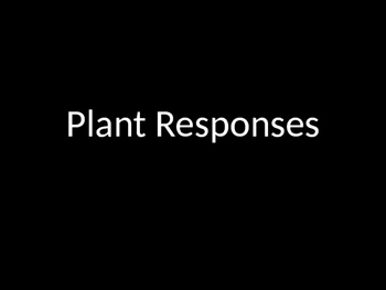 Biology! Plants: Responses