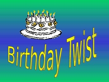 Birthday Twist Song and Powerpoint Sing Along