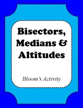 Bisectors, Medians & Altitudes Bloom's Activity;  Geometry