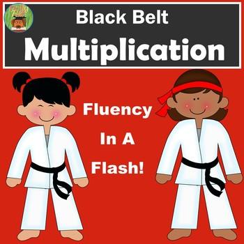 BLACK BELT MULTIPLICATION:  FACT FLUENCY IN A FLASH!