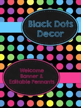 Black Dots: Welcome Banner & Editable Pennants