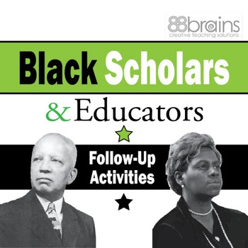 Black History: Black Scholars and Educators Follow-Up Activities