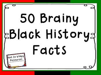 Black History Month: 50 Brainy Black History Facts