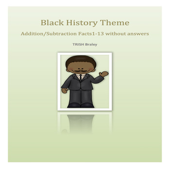 Add/Sub. Facts 0-13 Black History Month Theme