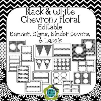 Black & White Chevron & Floral EDITABLE Banner, Signs, Bin