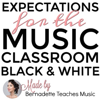 Black & White Music-Specific Classroom Expectations, 30 Pages