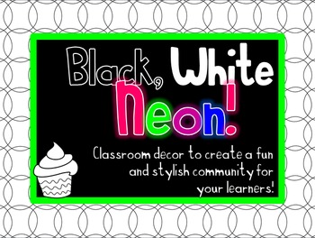 Black, White & Neon Classroom Decor - Cupcake Theme