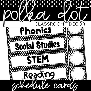 Classroom Decor: Black and White Polka Dot [Editable Sched