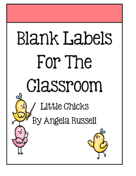 Blank Labels For Your Classroom-   Little Chicks