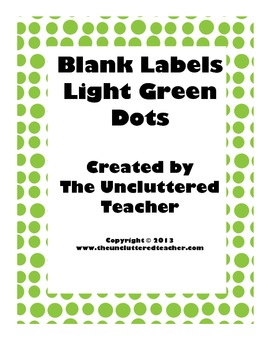 Blank Labels Light Green Dots from The Uncluttered Teacher