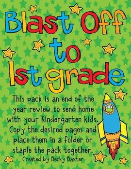 Blast Off to 1st grade!  Send home summer pack for K students