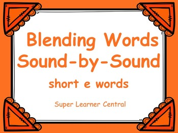 Blending Words Sound by Sound:  Short e Words Power Point