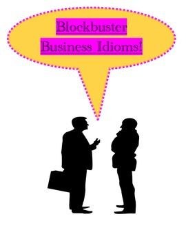Blockbuster Business Idioms With Comprehension Riddles