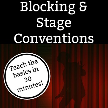 Blocking & Stage Conventions Activity - 30 minute activity