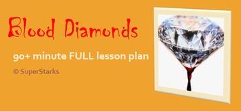 Blood Diamonds 90+ Minute FULL Lesson Plan