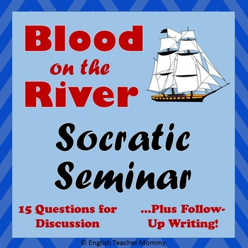 Blood on the River Socratic Seminar