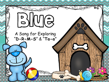 """Blue - A Song for Exploring """"D-R-M-S"""" & """"Ta-a"""" - PPT Edition"""