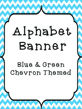 Blue & Green Chevron Themed Alphabet Banner