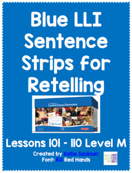 Blue LLI Sentence Strips for Retelling Lessons 101-110 Level M