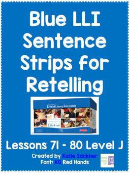 Blue LLI Sentence Strips for Retelling Lessons 71-80 Level J
