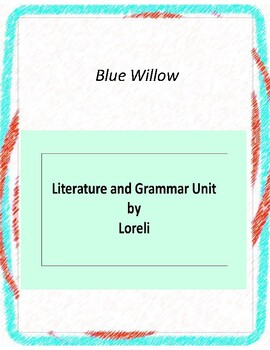 Blue Willow Novel Unit With Literary and Grammar Activities