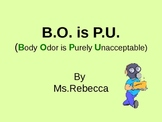 Body Odor is PU or BO is PU