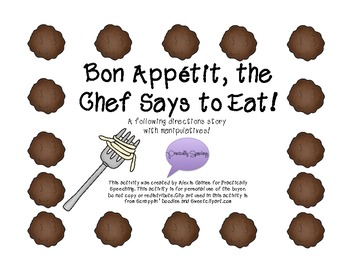 """""""Bon Apetit, The Chef SaysTo Eat"""" -following directions bo"""