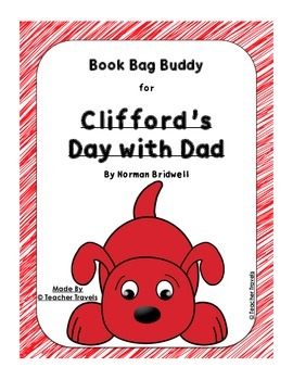 Book Bag Buddy to go along with Clifford's Day with Dad by