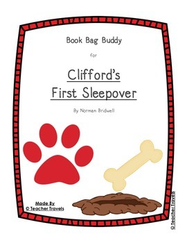 Book Bag Buddy to go along with Clifford's First Sleepover