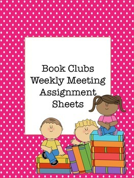 Book Clubs Weekly Assignment Sheets