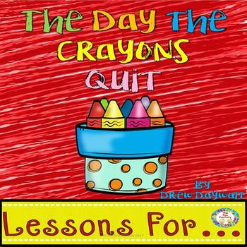 Book Companion for The Day the Crayons Quit Grades 1-2