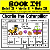 Book It: Retell It, Write It, Make It! (Charlie the Caterpillar)