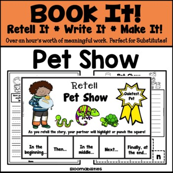 Book It: Retell It, Write It, Make It (Pet Show)
