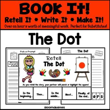 Book It: Retell It, Write It, Make It! (The Dot)