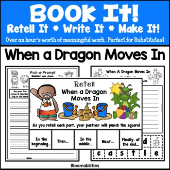 Book It: Retell It, Write It, Make It! (When A Dragon Moves In)